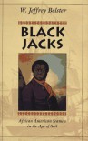 Black Jacks: African American Seamen in the Age of Sail - W. Jeffrey Bolster