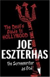 The Devil's Guide to Hollywood: The Screenwriter as God! - Joe Eszterhas