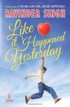 Like It Happened Yesterday - Ravinder Singh