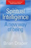 Spiritual Intelligence: A New Way of Being - Brian Draper