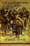The Last Escape: The Untold Story of Allied Prisoners of War in Europe 1944-45 - Tony Rennell;John Nichol