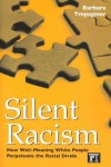 Silent Racism: How Well-Meaning White People Perpetuate the Racial Divide - Barbara Trepagnier