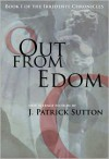 Out From Edom: Book I of the Irredente Chronicles - Patrick Sutton