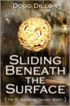 Sliding Beneath the Surface - Doug Dillon