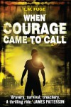 When Courage Came to Call - L.M. Fuge
