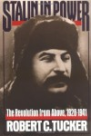 Stalin in Power: The Revolution from Above, 1928-1941 - Robert C. Tucker