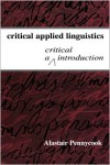 Critical Applied Linguistics: A Critical Introduction - Alastair Pennycook