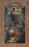 The Book of Three (Chronicles of Prydain, Book 1) - Lloyd Alexander