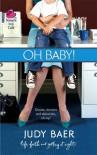 Oh, Baby! - Judy Baer