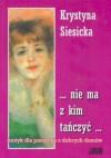 ...nie ma z kim tańczyc ... - erotyk dla panienek z dobrych domów - Krystyna Siesicka