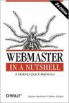 Webmaster in a Nutshell: A Desktop Quick Reference - Stephen Spainhour,  Robert Eckstein