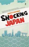 Shocking Japan - Junanto Herdiawan, Sophie Mou, Ikhdah Henny
