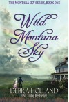 Wild Montana Sky (The Montana Sky Series) - Debra Holland