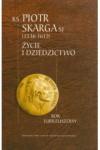 KS. Piotr Skarga Sj, 1536-1612: Czycie I Dziedzictwo: Rok Jubileuszowy - Roman Darowski