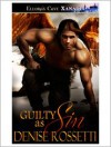 Guilty as Sin (Phoenix Rising, Book Four) - Denise Rossetti
