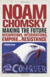 Making the Future: The Unipolar Imperial Moment (Open Media) - Noam Chomsky