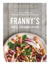 Franny's: Simple Seasonal Italian - Andrew  Feinberg, Melissa Clark, Francine Stephens