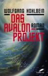 Das Avalon-Projekt - Wolfgang Hohlbein