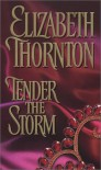 Tender the Storm - Elizabeth Thornton