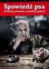 Spowiedź psa. Brutalna prawda o polskiej policji - Dariusz Loranty, Aleksander Majewski