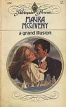A Grand Illusion (Harlequin Presents #674) - Maura McGiveny