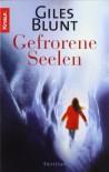 Gefrorene Seelen (Taschenbuch) - Giles Blunt, Reinhard Tiffert