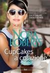 Cupcakes a colazione - Nora Roberts