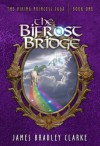 The Bifrost Bridge - James Bradley Clarke