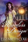A Heartless Design - Elizabeth  Cole
