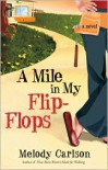 A Mile in My Flip-Flops - Melody Carlson