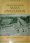 The Rise and Fall of Maya Civilization - J. Eric S. Thompson