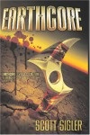 Earthcore - Scott Sigler