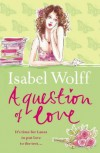 Question of Love by Wolff, Isabel published by Harpercollins (2005) [Paperback] - --N/A--