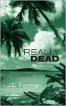 Really Dead: A Ria Butler Mystery - J.E. Forman