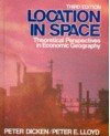 Location in Space: Theoretical Perspectives in Economic Geography - Peter Dicken, Peter E. Lloyd