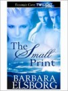 The Small Print - Barbara Elsborg