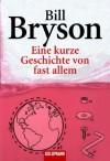 Eine kurze Geschichte von fast allem - Bill Bryson, Sebastian Vogel