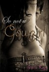 So Not a Cowgirl - Starla Kaye