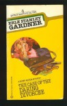 The Case of the Daring Divorcee - Erle Stanley Gardner