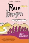 Rain Dragon: A Novel - Jon Raymond