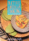 Native American Cooking: Foods of the Southwest Indian Nations - Lois Ellen Frank