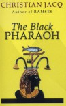 The Black Pharaoh - Christian Jacq
