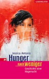 Hunger nach weniger. Geschichte einer Magersucht - Jessica Antonis