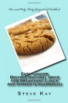 Easy Ginger Recipes:Natural Spice for Breakfast,Lunch and Dinner Gingerbread - Steve Kay