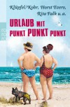 Urlaub mit Punkt Punkt Punkt - Horst Evers, Rita Falk, Klüpfel & Kobr