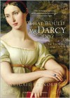 What Would Mr. Darcy Do? - Abigail Reynolds