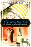 The Way We Are: The Astonishing Anthropology Of Everyday Life (Kodansha Globe) - Margaret Visser
