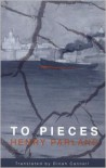 To Pieces - Henry Parland, Per Stam, Dinah Cannell