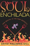 Soul Enchilada - David Macinnis Gill