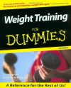 Weight Training For Dummies (For Dummies) - Liz Neporent, Suzanne Schlosberg